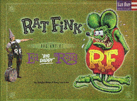 RAT FINK Ed BIG DADDY